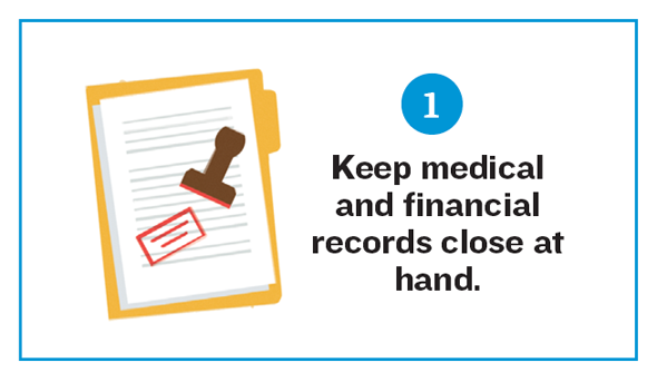Illustration of a stamped document. Reads: 1. Keep medical and financial records close at hand.