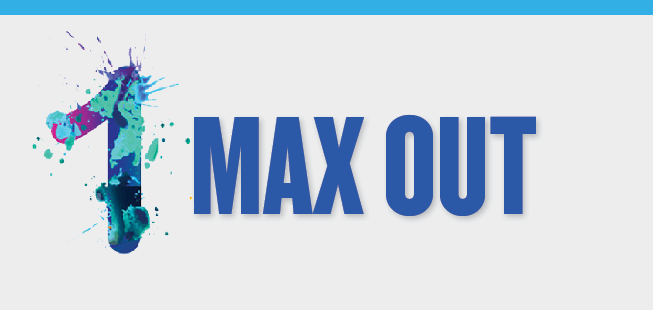 The second slide contains: The number one, (bold title) Max Out.